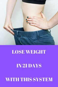 How to Lose Weight in 21 Days 21 Days, Better Life, Get Healthy, Lose Weight, Lifestyle