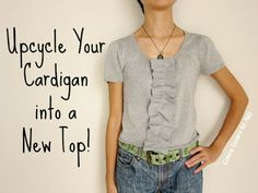 Upcycle your cardigan into a new top