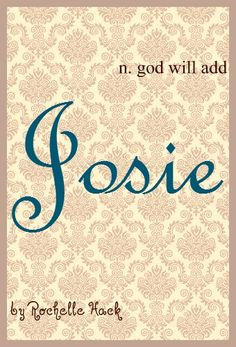 Baby Girl Name: Josie. Meaning: God Will Add (feminine form of Joseph). Origin: Hebrew; French; English. http://www.pinterest.com/vintagedaydream/baby-names/