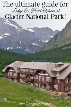 The ultimate guide to help you select your Glacier National Park Lodge, Hotel, Chalet or Cabin! #Glacier #lodge #hotel #cabin #chalet #nationalpark #glaciernp