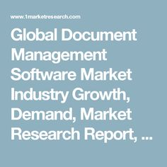 Global Document Management Software Market Industry Growth, Demand, Market Research Report, Forecast to 2022