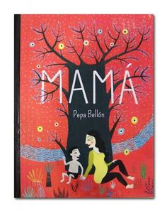 Obra ganadora VI Premio Compostela: MAMÁ, de Mariana Ruiz Johnson (Argentina).