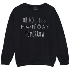 MONDAY TOMORROW SWEATER TOP WOMENS FUNNY GIFT TUMBLR SLOGAN HIPSTER CUTE SLEEP in Clothes, Shoes & Accessories, Women's Clothing, Hoodies & Sweats | eBay
