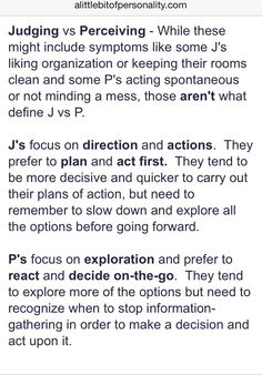 One of the best descriptions I've heard of the difference between Judging and Perceiving Myers-Briggs J P INTJ