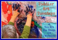 You Are The Roots: toddler art tuesdays