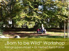 »Born to be wild« • 07. - 08. November 2015 in München 2-tägiger Workshop mit Dr. Herbert Renz-Polster, für interessierte Eltern und Fachleute, die mit Familien arbeiten in MÜNCHEN  http://www.familylab.de/drherbert-renz-polster-november_2015-in-munchen-workshop-born-to-be-wild.asp