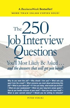 The Paperback Of The The 250 Job Interview Questions: Youu0027ll Most Likely Be  Asked.and The Answers That Will Get You Hired! By Peter Veruki, Peter Venki