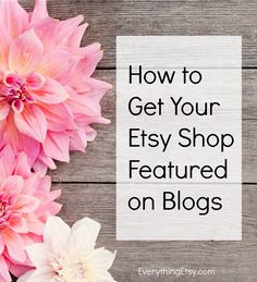 How to Get Your Etsy Shop Featured on Blogs
