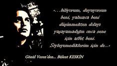 Bülent Keskin: ...duyuyorsun beni...