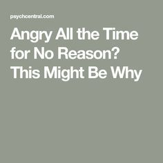 For get mad no why reason i do Angry For