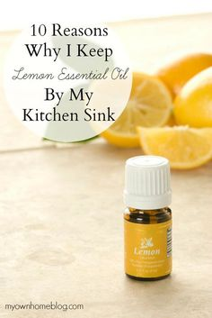 10 Reasons Why I Keep Lemon Essential Oil By My Kitchen Sink - My Own Home