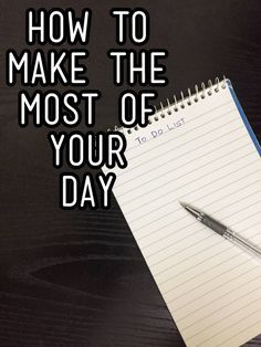100 days of Homemaking Skills Series: Day 7 - How to make the most of your day