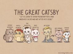 Funny pictures about The Great Gatsby as cats. Oh, and cool pics about The Great Gatsby as cats. Also, The Great Gatsby as cats. The Great Catsby, Ap 12, Nerd Love, Thats The Way, Book Nerd, Love Book, Crazy Cats, So Little Time, Book Lovers