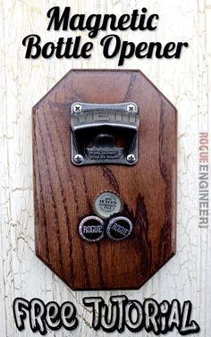 10 Victorious Tips: Wood Working Ideas For Her beginner wood working easy woodworking projects.Woodworking Lathe wood working diy pictures of.Wood Working Diy Pictures Of. Diy Bottle Opener, Magnetic Bottle Opener, Beer Bottle Opener, Bottle Caps, Fine Woodworking, Woodworking Projects, Woodworking Furniture, Popular Woodworking, Woodworking Workbench