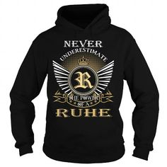 Cool Never Underestimate The Power of a RUHE - Last Name, Surname T-Shirt T-Shirts