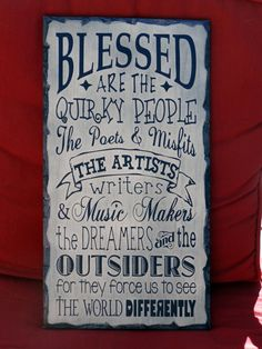Blessed are the Weird (No... QUIRKY People!) Celebrate Uniqueness, painted wooden sign
