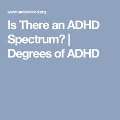 Is There an ADHD Spectrum? | Degrees of ADHD