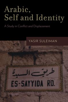 """""""Arabic, self and identity: a study in conflict and displacement"""" by Yasir Suleiman"""