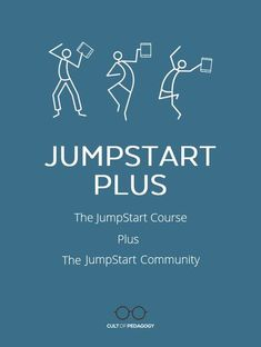 Make smart choices about the tech you use in your teaching. JumpStart Plus gives you the skills you need plus the support and accountability of an online community. Enrollment is open NOW. #CultofPedagogy