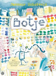 #Kerntitels Kinderboekenweek 2015 :Botje van Janneke Schotveld   Groep 5 & 6