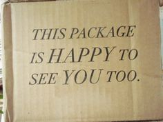 This package is happy to see you too.