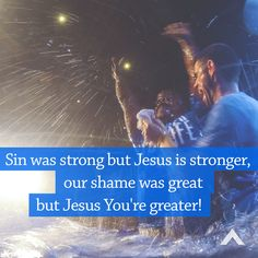 Sin was strong but Jesus is stronger, our shame was great but Jesus You're greater! www.elevationchurch.org