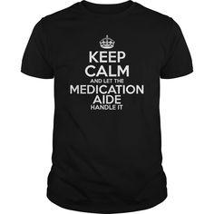 (Top 10 Tshirt) Awesome Tee For Medication Aide [Guys Tee, Lady Tee][Tshirt Best Selling] Hoodies Tee Shirts