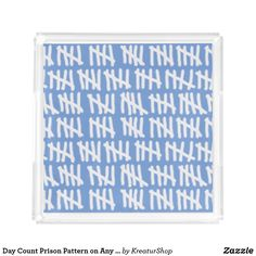 Day Count Prison Pattern on Any Color Acrylic Tray Coffee Table Accessories, Party Trays, Shopping Day, Made Goods, Prison, Count, Create Yourself, Best Gifts, Gift Ideas