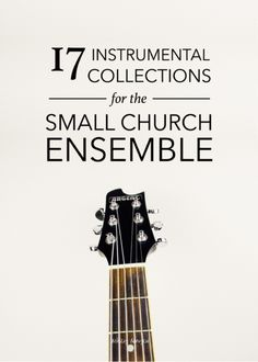 17 (flexible) instrumental collections for the small church ensemble (with resource links!) | @ashleydanyew