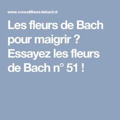 Les fleurs de Bach pour maigrir ? Essayez les fleurs de Bach n° 51 !