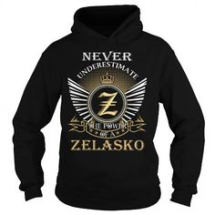 Awesome Tee Never Underestimate The Power of a ZELASKO - Last Name, Surname T-Shirt T shirts