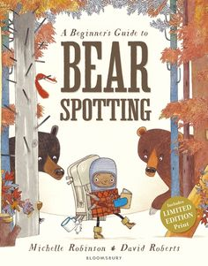 A Beginner's Guide to Bear Spotting, by Michelle Robinson + illustrations by David Roberts