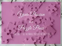 Your Passion Is A Puzzle Piece (and some Inspiration from The Beatles)