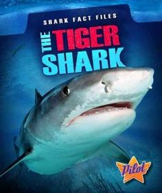 J 597.3 GRE. Engaging images accompany information about the tiger shark.