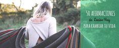 ¿Cuántas veces al día hablas bien de ti mismo? Aquí tienes 50 Afirmaciones Positivas de Louise Hay para cambiar tu Vida y amarte a ti misma
