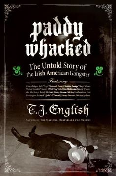 Paddy Whacked by T. J. English http://www.amazon.com/dp/B000WCWV4E/ref=cm_sw_r_pi_dp_jPD4wb03K46VV
