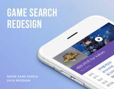 """다음 @Behance 프로젝트 확인: """"Naver Game Search UX/UI Redesign"""" https://www.behance.net/gallery/45662375/Naver-Game-Search-UXUI-Redesign"""