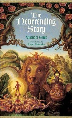 "The Neverending Story by Michael Ende. ""Every real story is a never ending story."""