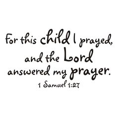 12.7 inch x 23 inch For This Child I Prayed Vinyl Wall Decal (b-001). $15.00, via Etsy.    love this verse :)