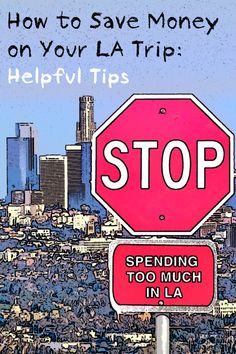 Don't spend too much on your trip to Los Angeles. These tips and ideas will help you have more fun for less money.