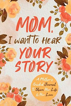 Mom, I Want to Hear Your Story: A Mother's Guided Journal To Share Her Life & Her Love Paperback – July 2019 - Buyerstops Unique Mothers Day Gifts, Mother Day Gifts, Gifts For Mom, 5 Year Diary, Books For Moms, Free Mom, Christmas Gift For You, Love Is Free, Little Books