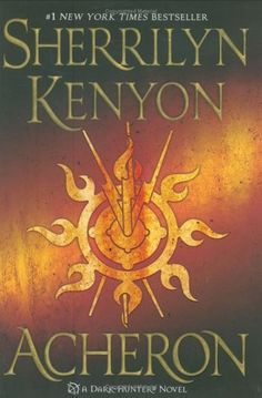 Acheron (Dark-Hunter, Book 12) by Sherrilyn Kenyon…