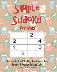 Simple Sudoku For Kids - Develop Rational Thinking, Confidence, Self-Esteem & Problem Solving Skills, 100 Puzzles wit... Annie Mac, Problem Solving Skills, Kindle App, Machine Learning, Self Esteem, Puzzles, 4x4, Coloring Books, Confidence