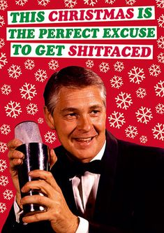 This Christmas is the Perfect Excuse to Get Shitfaced Rude Christmas Card  https://www.deanmorriscards.co.uk/this-christmas-is-the-perfect-excuse-to-get-shitfaced-rude-christmas-card-2178