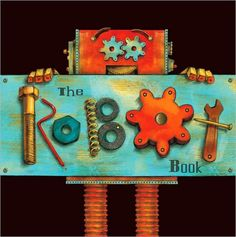 look, love, create: The Robot Book by Heather Brown