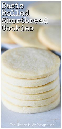 Basic Rolled Shortbread Cookies ~ Tender, rich, buttery-flavored cookies that stand great just as they are, or provide a wonderful canvas for added embellishments like a dip in chocolate or smear of frosting. These are indeed the BEST basic shortbread cookies around! #shortbreadcookies #cookies #Christmascookies www.thekitchenismyplayground.com