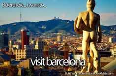 Before I die, I want to...Visit Barcelona. Follow my bucket list and create your own @ BucketMate.com