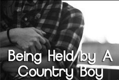 I want me a country boy <3