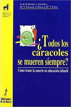 El título de esta entrada hace referencia a un libro que trata de cómo tratar la muerte en Educación Infantil.