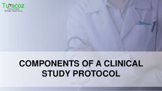 #TuracozHealthcareSolutions provides #ClinicalResearchAndRegulatoryWritingServices for #PharmaceuticalCompanies. We tell you about the different components of a #ClinicalStudyProtocol, the document which is prepared before beginning of any #ClinicalTrial.